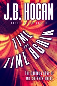 Book Cover: Time and Time Again: The Curious Case of Mr. Stephen White